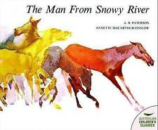 THE MAN FROM SNOWY RIVER ~AUSTRALIAN CHILDRENS CLASSIC BY A B PATERSON ~ NEW