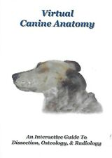 Virtual Canine Anatomy: A Interactive Guide to Dissection, Osteology & Radiology