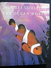 Jacques Cousteau: The Ocean World by Jacques-Yves Cousteau; Steven Schepp