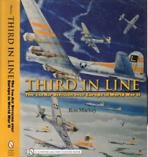 Third in Line : The 3rd Air Division over Europe in World War II by Ron Mackay