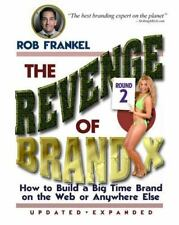 The Revenge of Brand X: How to Build A Big Time Brand - on the Web or Anywhere