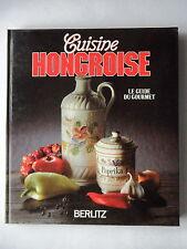 CUISINE HONGROISE - LE GUIDE DU GOURMET - PAR BARBARA ENDER - EDITIONS BERLITZ
