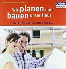 Wir planen und bauen unser Haus: Das große Buch vom Haus... | Buch | Zustand gut