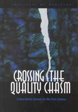 Crossing the Quality Chasm: A New Health System for the 21st Century by Committ