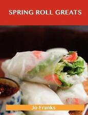 Spring Roll Greats : Delicious Spring Roll Recipes, the Top 48 Spring Roll...