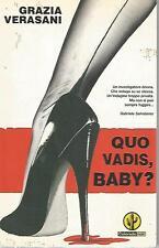 Quo vadis, baby? - Grazia Verasani - Colorado Noir - 2004