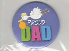 "Proud Dad Birth Announcement Button Pin, 2"" x 2"", Pin Back, Brand New"