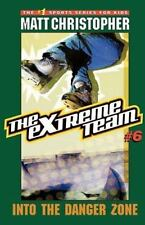 The Extreme Team #6: Into the Danger Zone (Paperback or Softback)