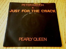 "PETER WELCH & JUST FOR THE CRACK - PEARLY QUEEN  7"" VINYL PS"