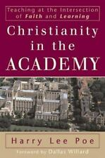 Christianity in the Academy: Teaching at the Intersection of Faith and-ExLibrary