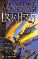 Dark Heart: Volume One of Dragon's Disciple by Weis, Margaret, Baldwin, David