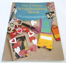 The Ultimate Scrapbooking Book by Vanessa-Ann, Rebecca Carter (2001, Paperback)