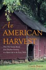 An American Harvest: How One Family Moved From Dirt-Poor Farming To A Better