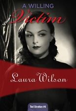 Ted Stratton: A Willing Victim 4 by Laura Wilson (2015, Paperback)