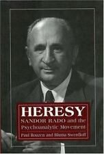 Heresy: Sandor Rado and the Psychoanalytic Movement