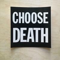 Choose Death vinyl sticker square decal bumper laptop die live life war torture