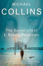 The Secret Life of E. Robert Pendleton, Collins, Michael, Excellent Book