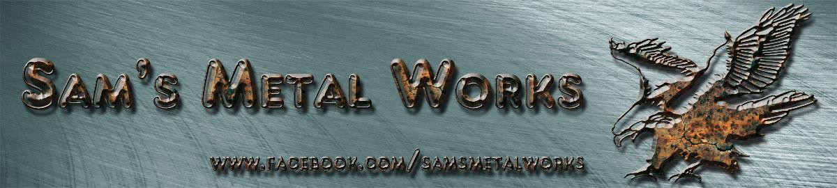 Sam s Metal Works
