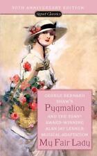 Pygmalion and My Fair Lady by George Bernard Shaw and Alan Jay Lerner (2006, Pa…
