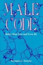 Male Code: Rules Men Live and Love by-ExLibrary