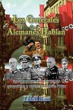 Segunda Guerra Mundial: Los Generales Alemanes Hablan : Revelaciones de la...