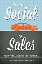 From Social to Sales : The Auto Dealer's Guide to New Media by James...
