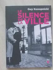 Le Silence De La Ville - Guy Konopnicki