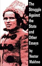 The Struggle Against the State and Other Essays: By Makhno, Nestor