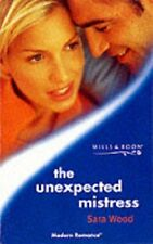 (Very Good)0263825736 The Unexpected Mistress (Mills & Boon Modern),Wood, Sara,P