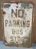 Vtg NO PARKING BUS STOP Steel Embossed Street/Garage Sign 18 x 12 Man Cave S702