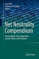 Net Neutrality Compendium : Human Rights, Free Competition and the Future of...