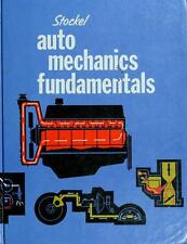 Auto Mechanics Fundamentals : How and Why of the Design, Construction and...