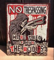 No Trespassing Hiding Bodies Funny Sayings Sign Tin Vintage Garage Bar Decor