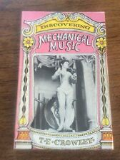 Discovering mechanical music by TE Crowley Shire Publications