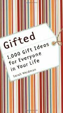 Gifted: 1,000 Gift Ideas for Everyone in Your Life