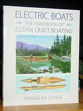 Electric Boats: Handbook Of Clean, Quiet Boating, Powered Canoe & Small Craft