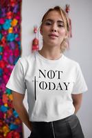 NOT TODAY Arya Stark Dagger style GOT Game of Thrones inspired t-shirt shirt