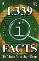 1,339 QI Facts To Make Your Jaw Drop, Mitchinson, John, Lloyd, John, New