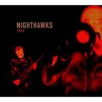 "NIGHTHAWKS ""TODAY""  CD ---------10 TRACKS--------- NEW+"
