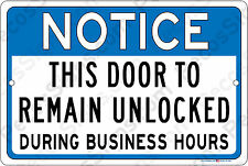 This Door To Remain Unlocked During Business Hour 12x8 Alum Sign Made in USA Hor