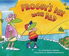 Froggy Series : Froggy's Day with Dad by Johathan London (2006,Paperback)