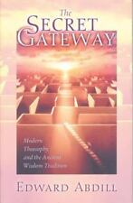 The Secret Gateway : Modern Theosophy and the Ancient Wisdom Tradition by...