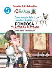 S. O. S Animalitos: Pomposa y la Zorra Plateada : Cuento en Contra de Los...