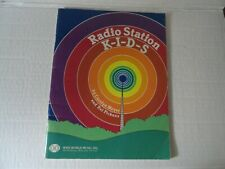 RADIO STATION K-I-D-S  MUSICAL PLAY FOR MIDDLE SCHOOL GRADES 1984 WIDE WORLD