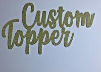 Custom Cake Topper Glitter Any Name Word Personalised