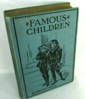 FAMOUS CHILDREN H Twitchell Hardcover Book 1903 Illustrated Biography Historical