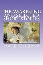 NEW The Awakening and Selected Short Stories by Kate Chopin