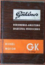Güldner Diesel Motor GK Ersatzteil Verzeichnis und Bedienungssanleitung