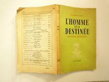 L'HOMME ET SA DESTINEE HUMAN DESTINY DE LECOMTE DU NOÜY ED LA COLOMBE 1948