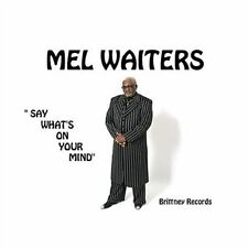 Mel Waiters - Say What's On Your Mind - New Factory Sealed Cd